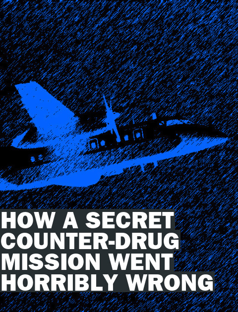 Exclusive: A Secret Mission, a One-Eyed Pilot, a Fiery Crash in Colombia