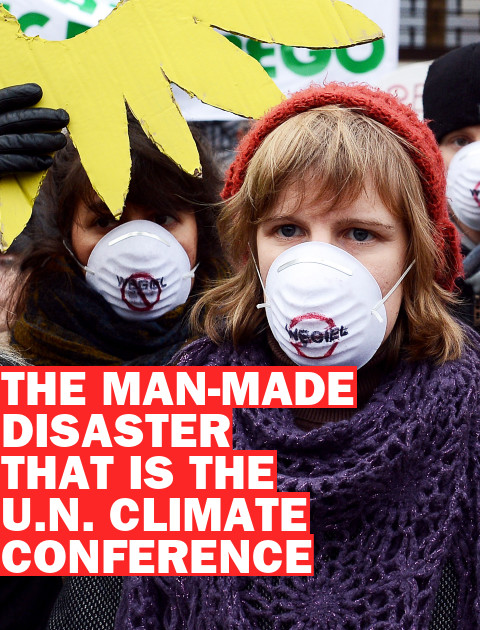 The Man-Made Disaster That Is the U.N. Climate Conference