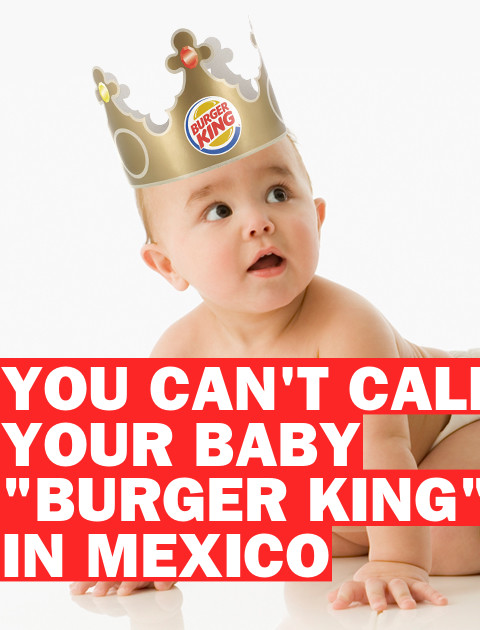 "You Can't Name Your Baby ""Burger King"" in Mexico"