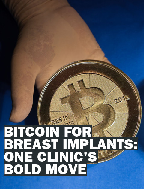 Pay for Your Plastic Surgery With Bitcoin