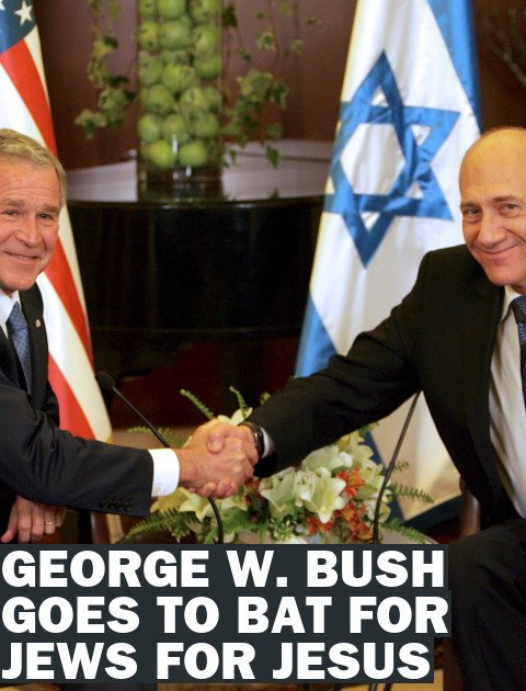 George W. Bush to Jews: Ever Heard of This Jesus Guy?