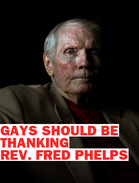 Thank God for Rev. Fred Phelps