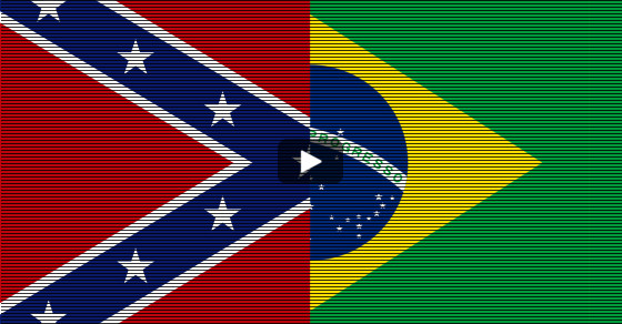 "The South Has Risen Again…in Brazil: Meet the ""Confederados"""