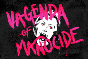 Is Vagenda Of Manocide A Metal Band Yet?
